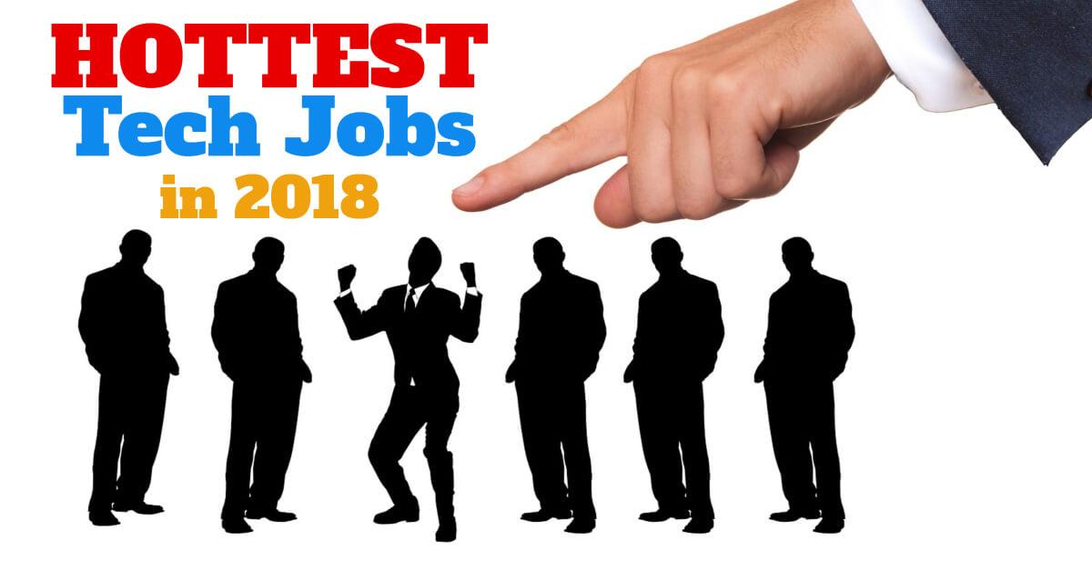 Hottest Tech Jobs 2018 - Dynamic Web Training