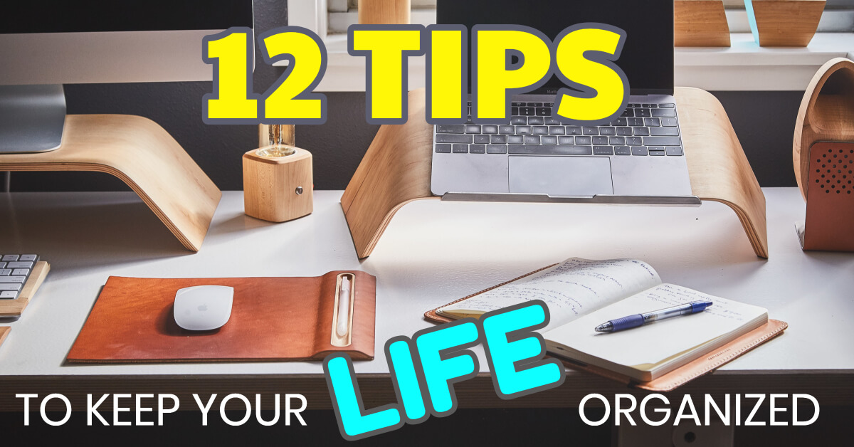 12 Tips to Keep your Life Organized - Dynamic Web Training