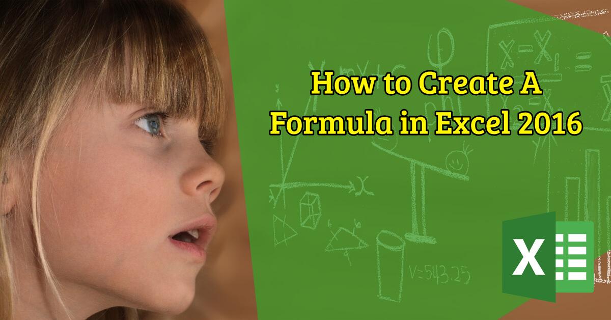 How To Create A Formula In Excel 2016 - Dynamic Web Training