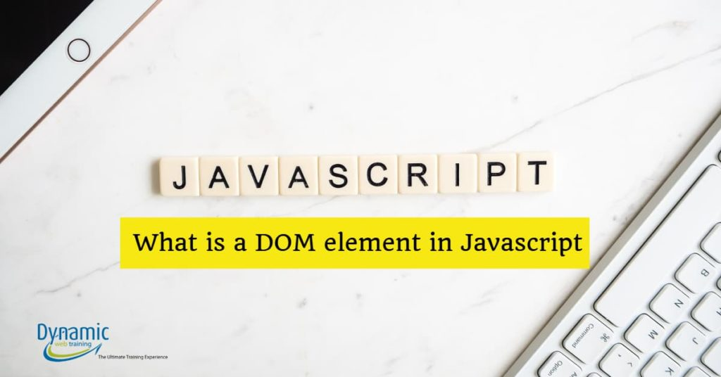 What is a DOM element in JavaScript - Dynamic Web Training